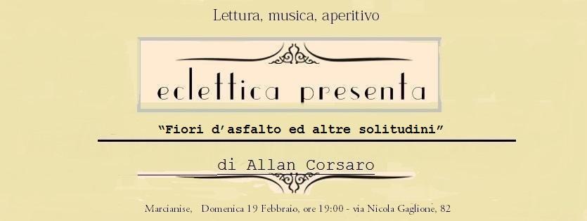 """Allan Corsaro presente """"Fiori d'asfalto ed altre solitudini"""""""